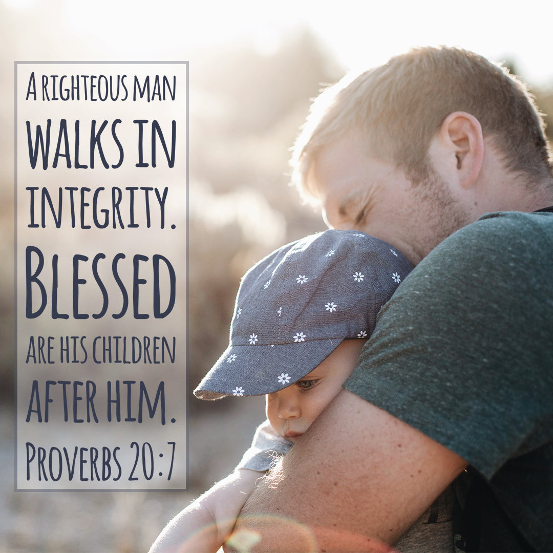 Proverbs 20:7 - A Righteous Man - Bible Verses To Go