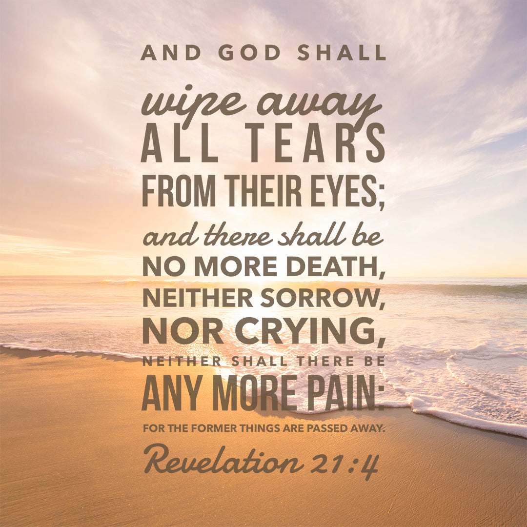Revelation 21:4 - All Tears - Bible Verses To Go