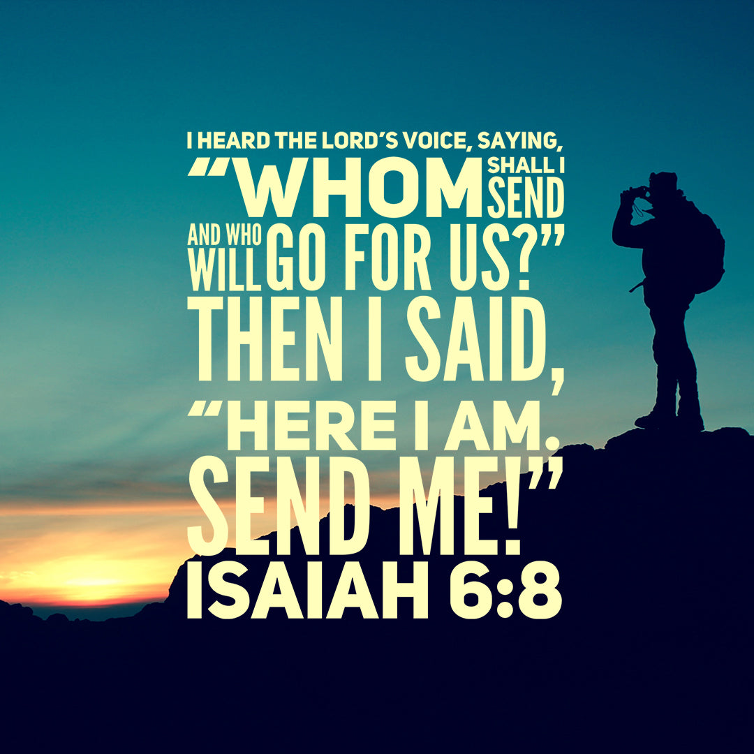 Isaiah 6:8 - Send Me - Bible Verses To Go