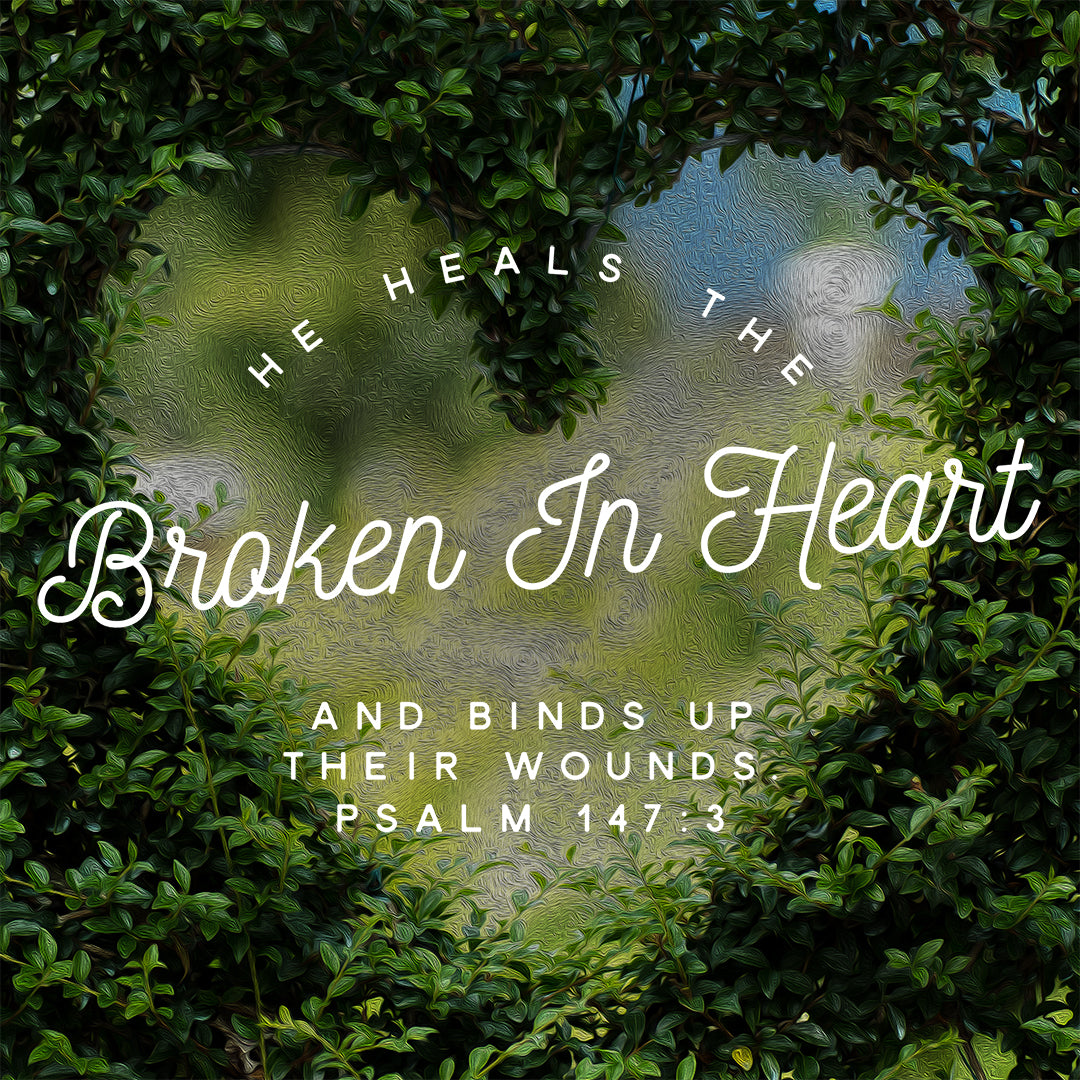 Psalm 147:3 - He Heals - Bible Verses To Go