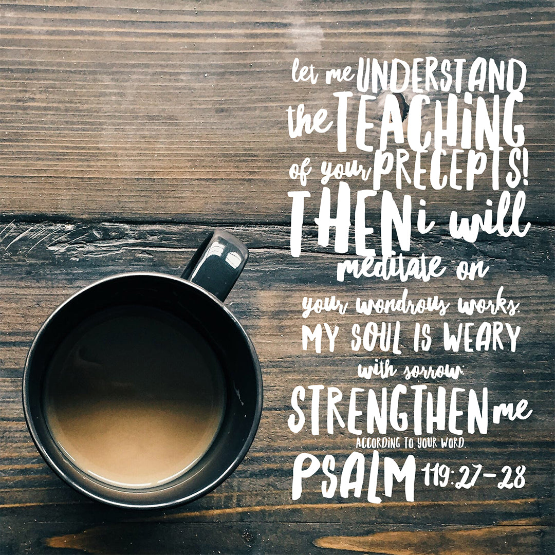 Psalm 119:27-28 - Strengthen Me - Bible Verses To Go