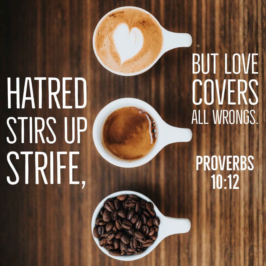 Proverbs 10:12 - Love Covers All - Bible Verses To Go