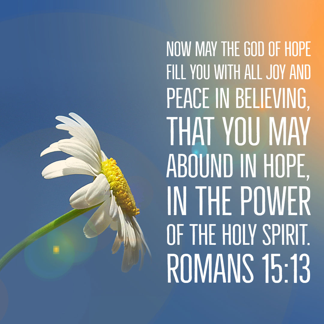Romans 15:13 - God of Hope Fill You With Joy - Bible Verses To Go