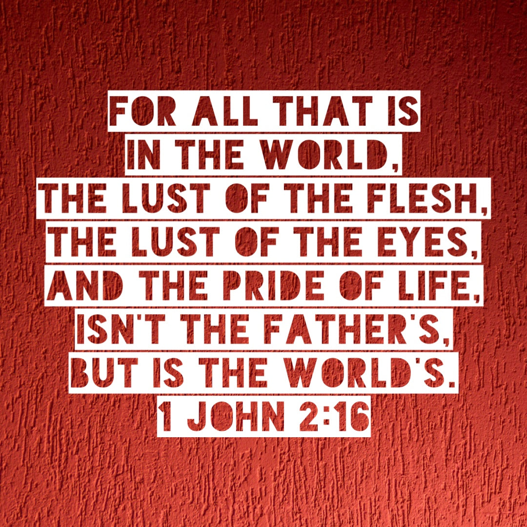 1 John 2:16 - Lust and Pride