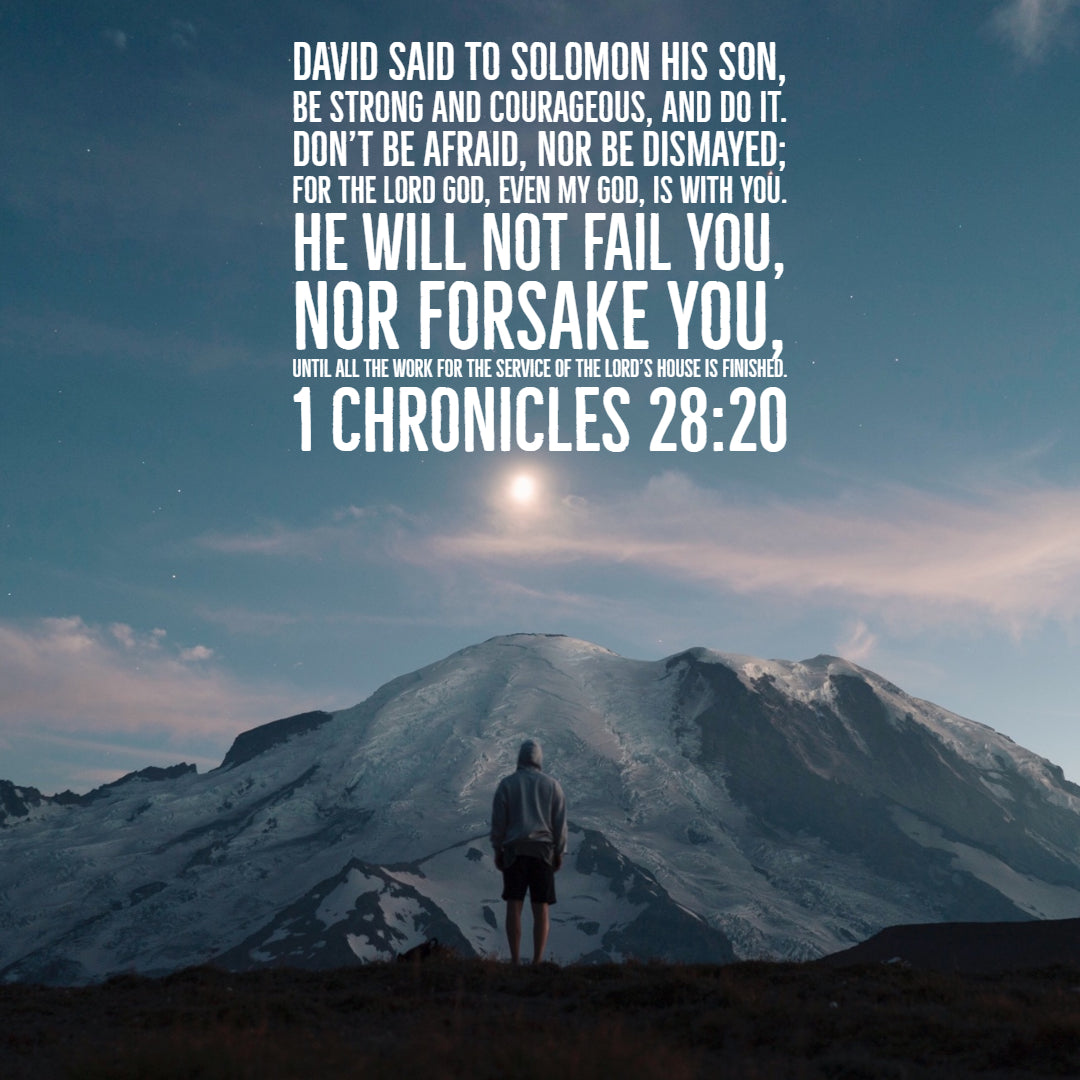 1 Chronicles 28:20 - Be Strong and Courageous - Bible Verses To Go