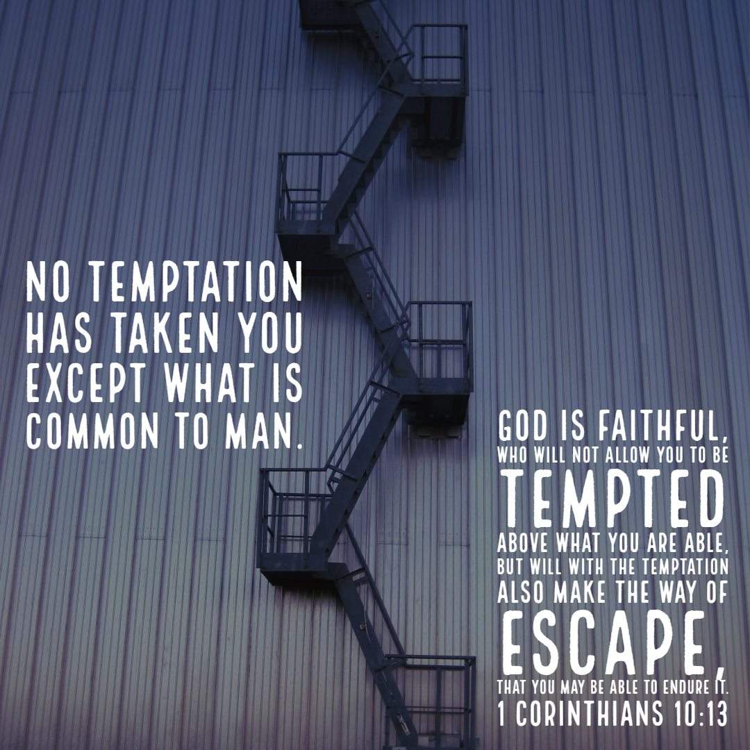 1 Corinthians 10:13 - Temptation and Escape - Bible Verses To Go