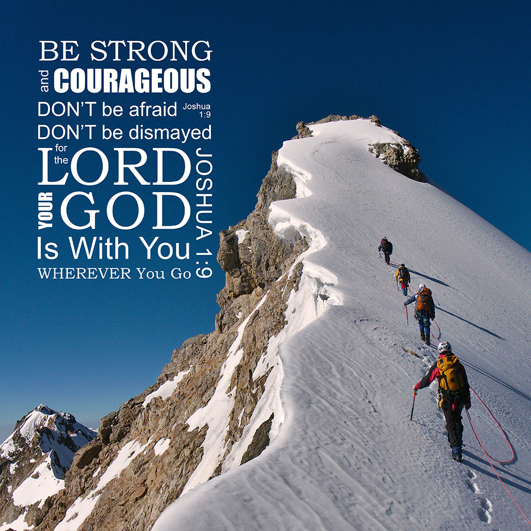 Joshua 1:9 - Be Strong - Bible Verses To Go