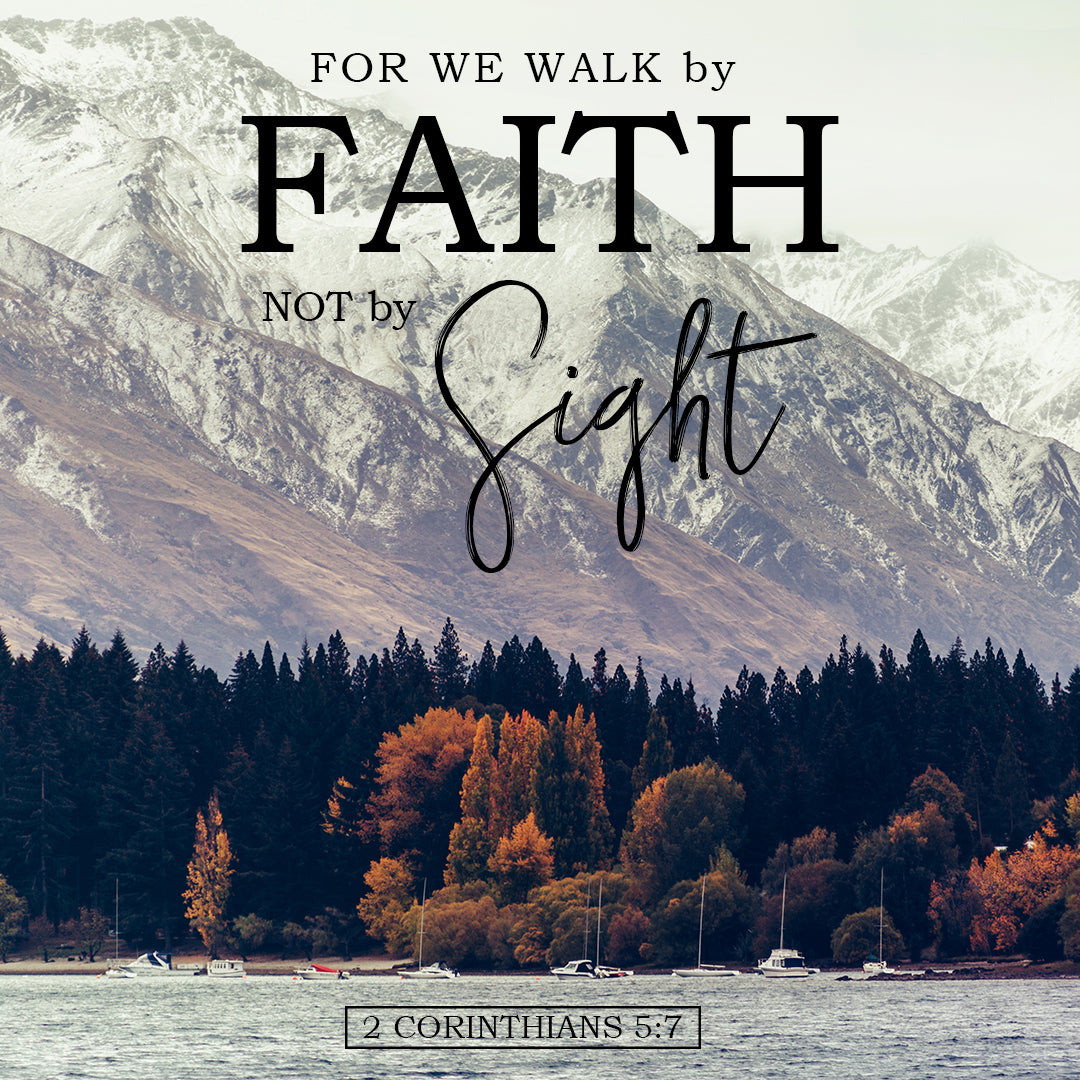 2 Corinthians 5:7 - Faith - Bible Verses To Go