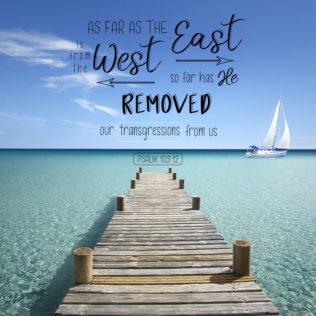 Psalm 103:12 - East from West - Bible Verses To Go