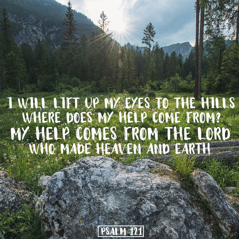 Psalm 121 - I Lift My Eyes to the Hills - Bible Verses To Go