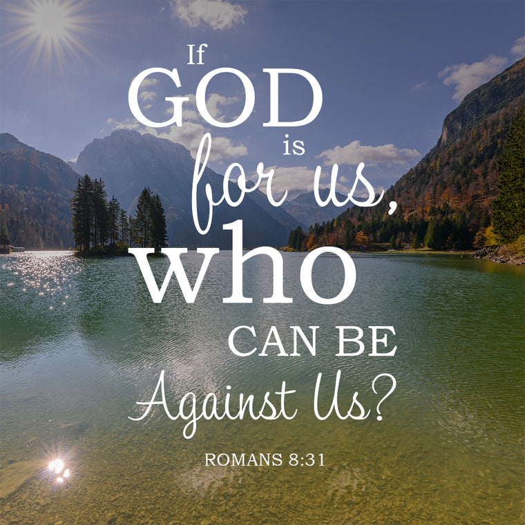 Romans 8:31 - God is for Us - Bible Verses To Go