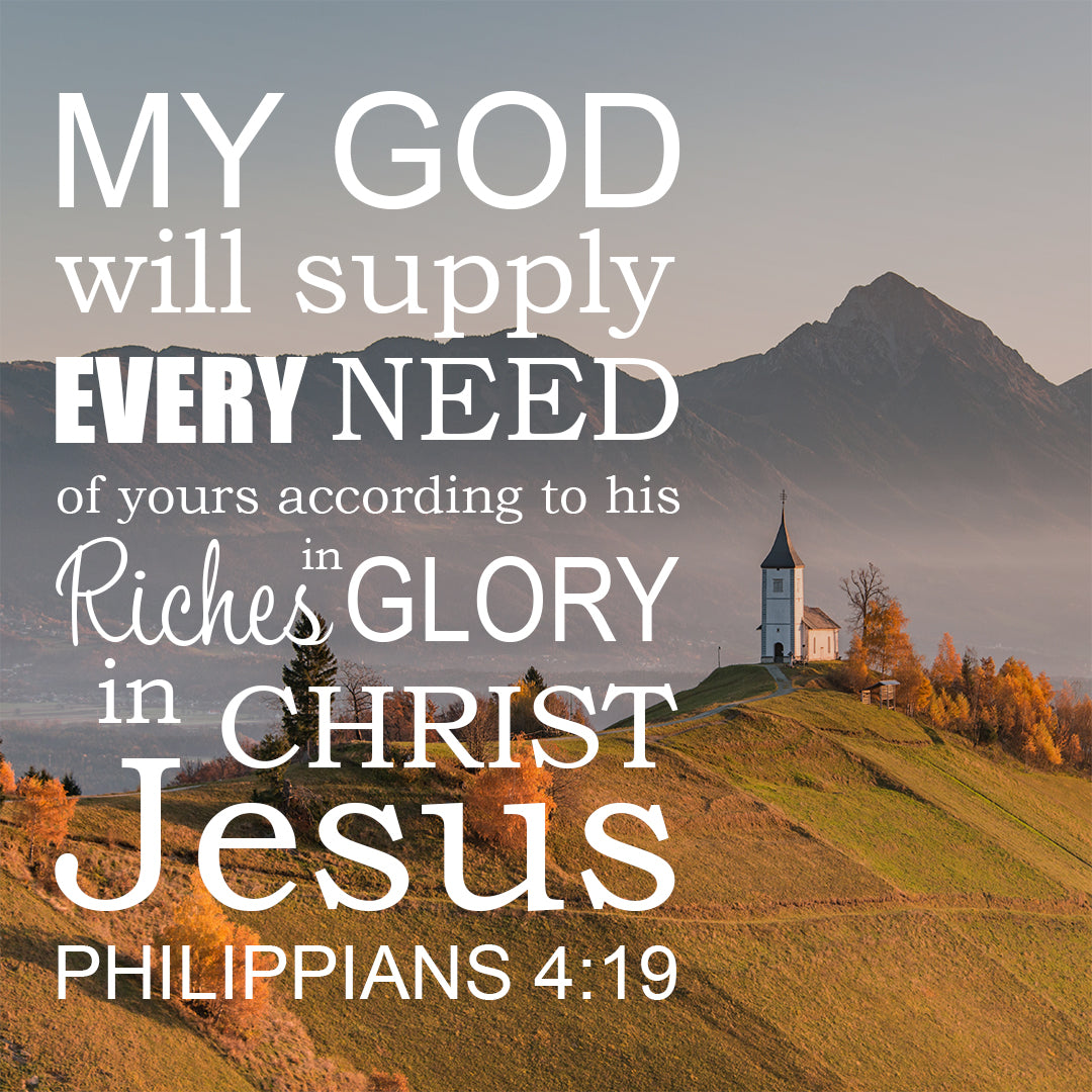 Philippians 4:19 - Supply Every Need - Bible Verses To Go
