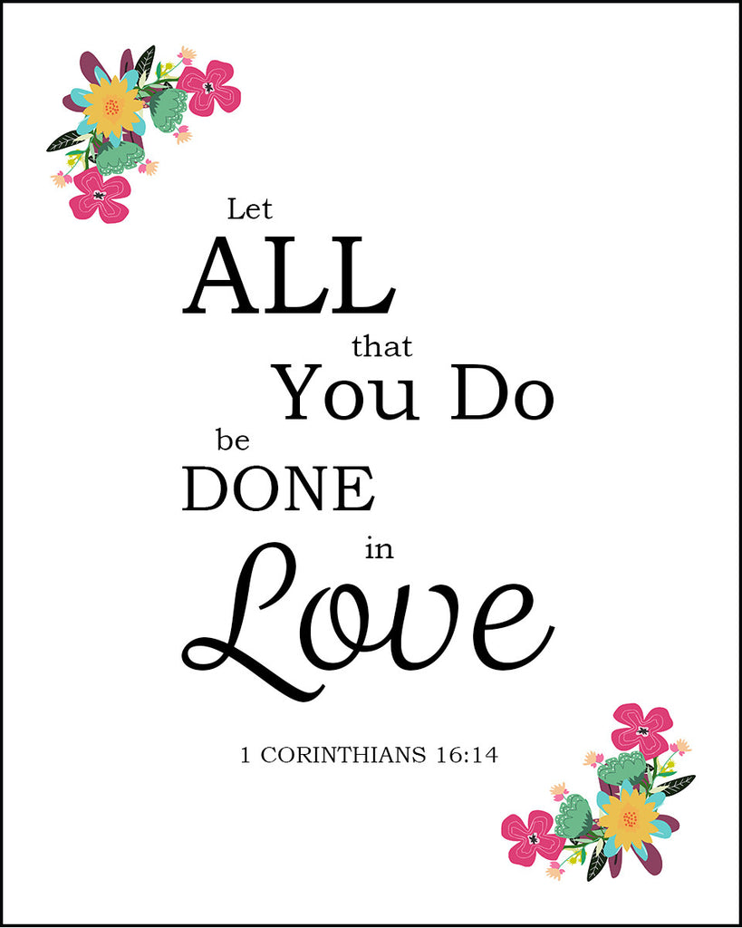 1 Corinthians 16:14 - Done in Love - Bible Verses To Go