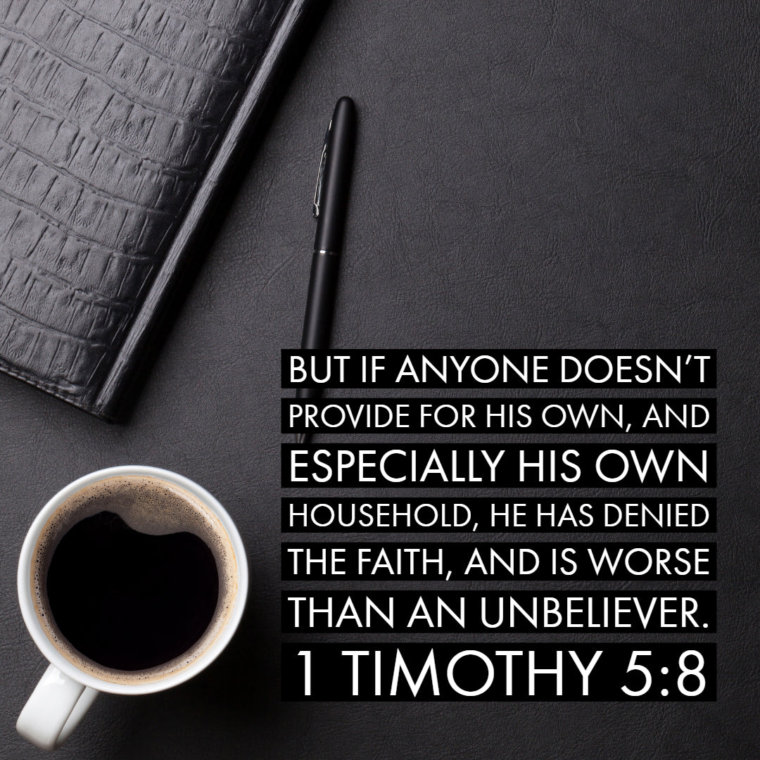 1 Timothy 5:8 - Provide for His Household - Bible Verses To Go