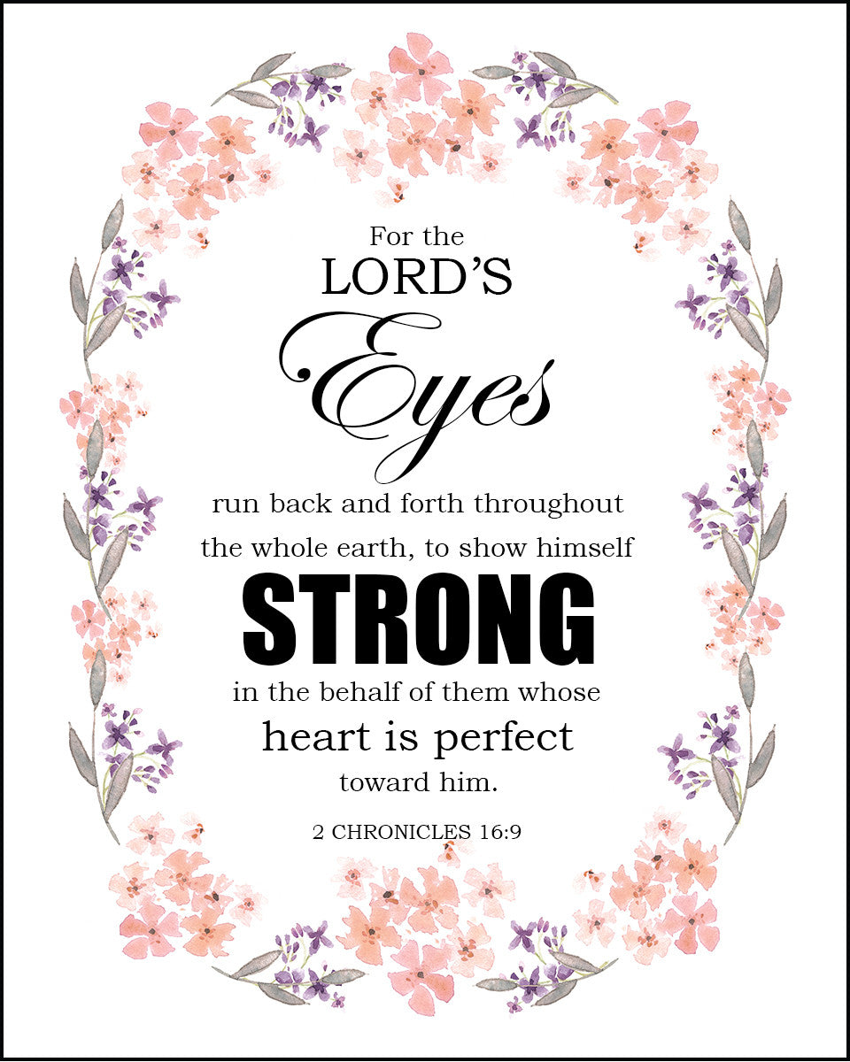 2 Chronicles 16 9 The Lord S Eyes Free Bible Verse Art Downloads Bible Verses To Go