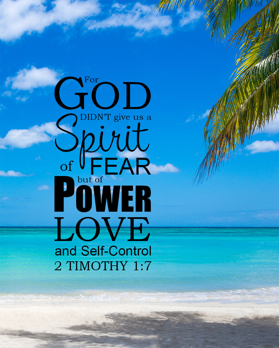 2 Timothy 17 God Did Not Give Us A Spirit Of Fear