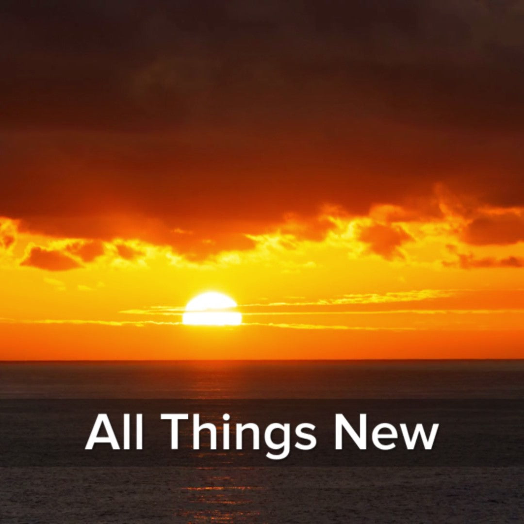 2 Cor 5:17 All Things New - VIDEO
