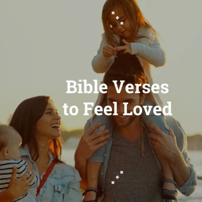 Bible Verses to Feel Loved - VIDEO