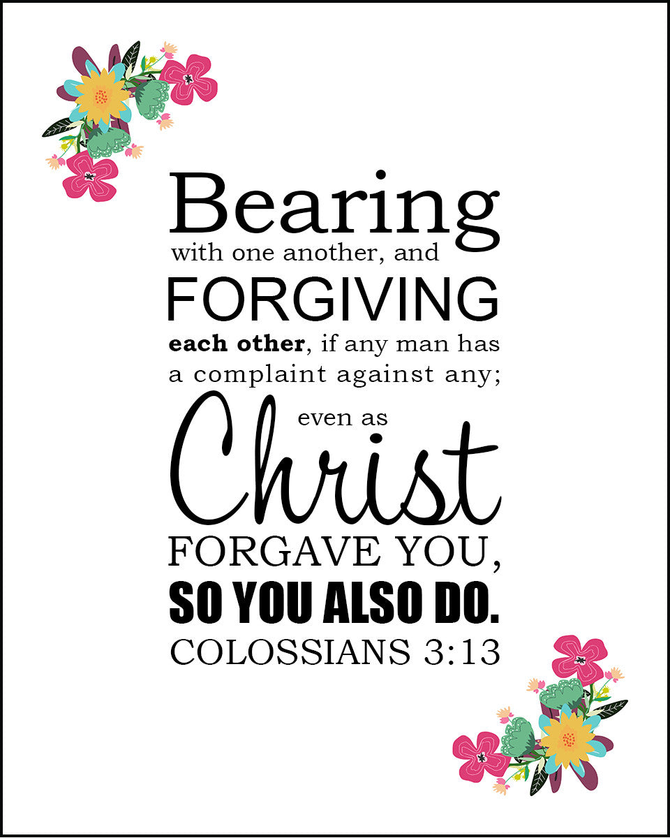 Colossians 3 13 Forgiving Each Other Free Bible Verse