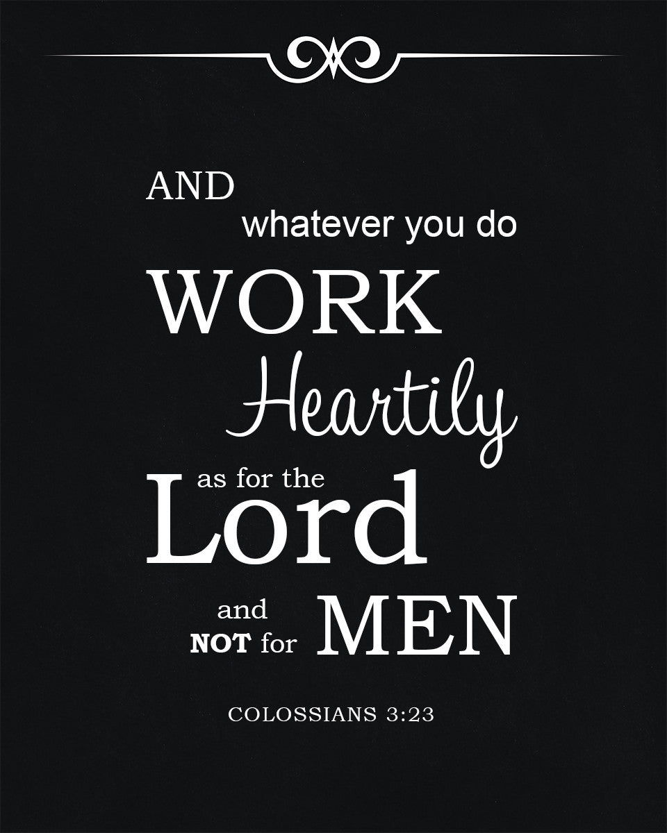 Colossians 3:23 Work Heartily - Free Bible Verse Art Downloads - Bible  Verses To Go