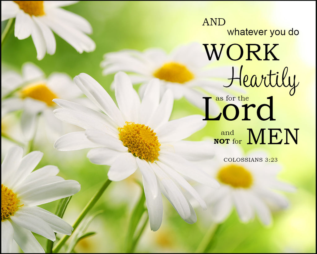 Colossians 3:23 - Work Heartily - Bible Verses To Go