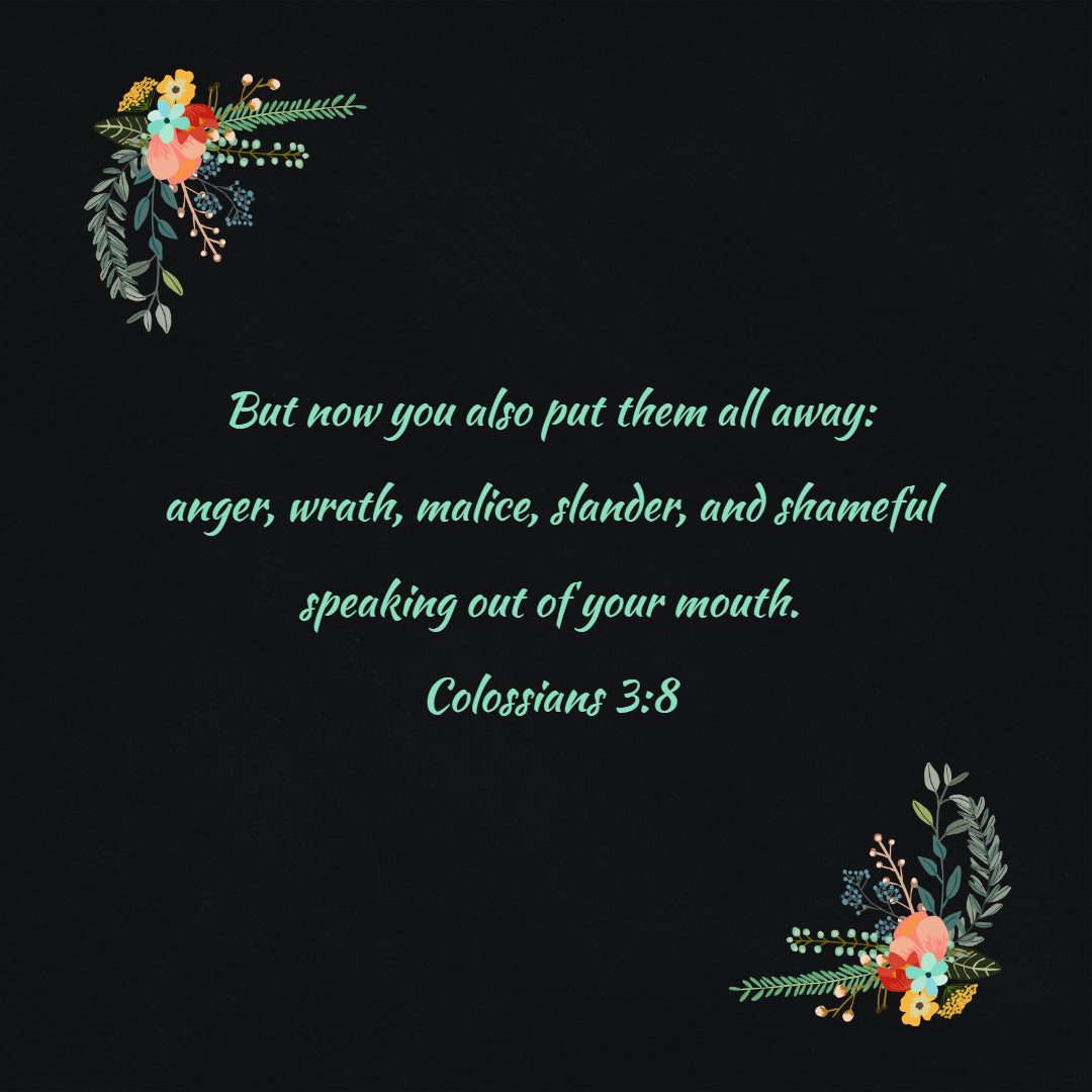 Colossians 3:8 - Put Away Anger and Wrath - Bible Verses To Go