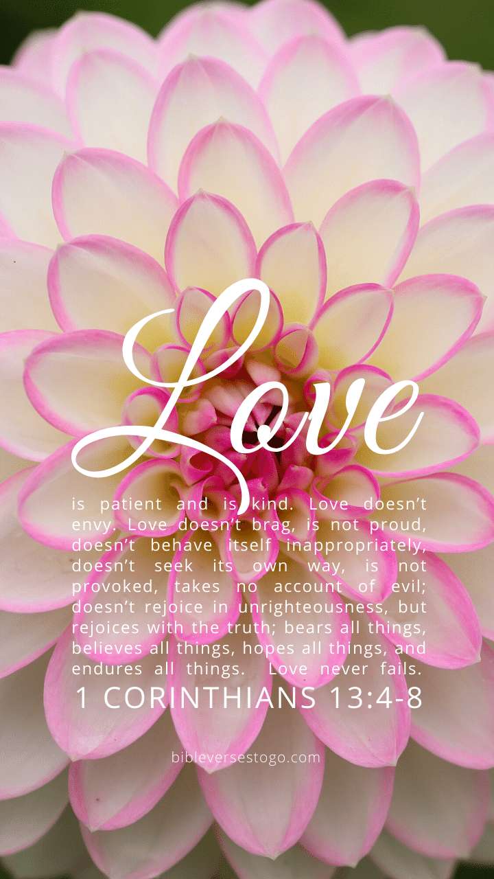 Christian Wallpaper – Dahlia 1 Corinthians 13:4-8