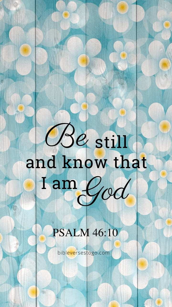 Christian Wallpaper – Daisy Wood Psalm 46:10