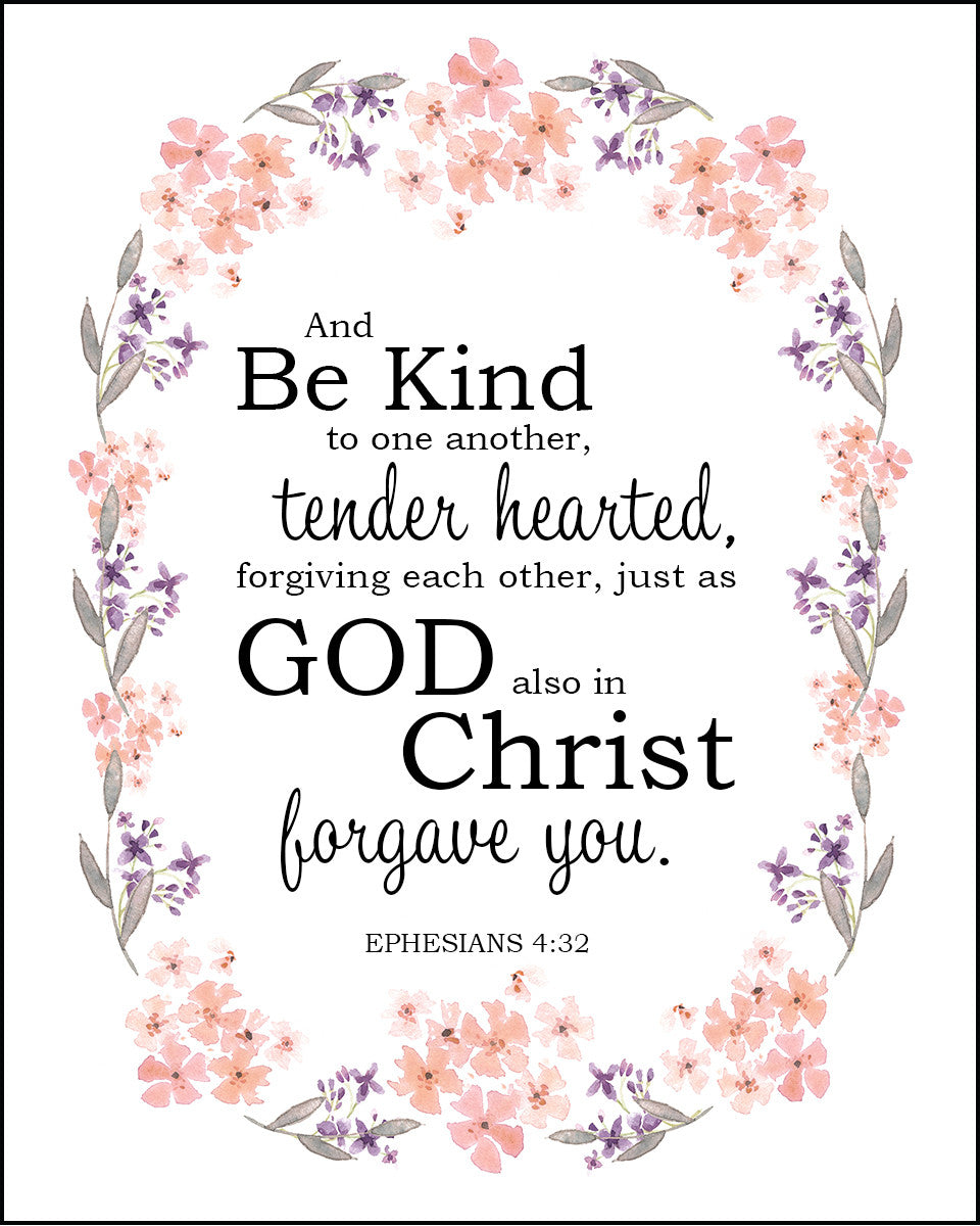 Ephesians 4:32 Be Kind to One Another - Free Bible Verse Art Downloads -  Bible Verses To Go