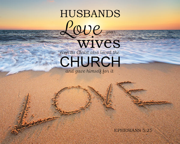 Ephesians 5:25 Husbands Love Your Wives