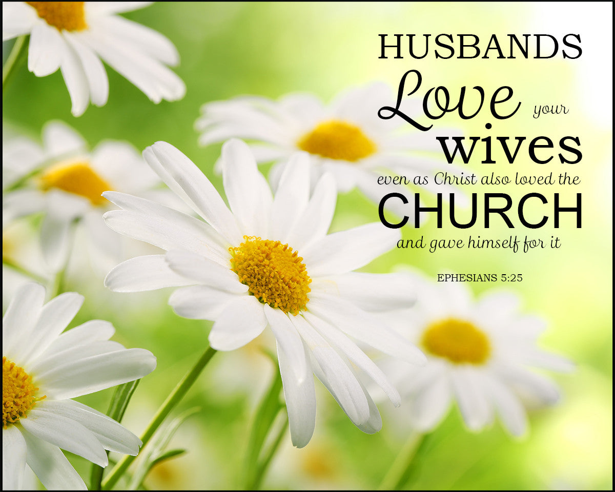 Ephesians 5:25 Husbands Love Your Wives - Free Bible Art