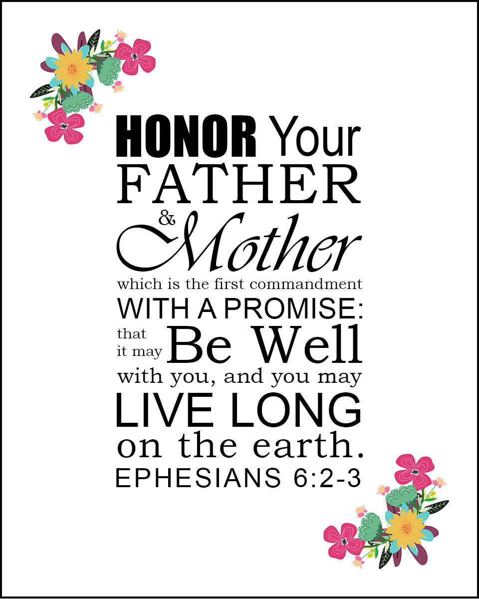 Ephesians 6 2 3 Quot Honor Your Father And Mother