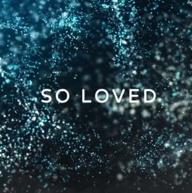 John 3:16 For God So Loved - VIDEO