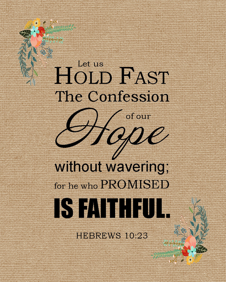 Hebrews 10:23 He Who Promised Is Faithful - Free Bible Art Downloads – Bible Verses To Go