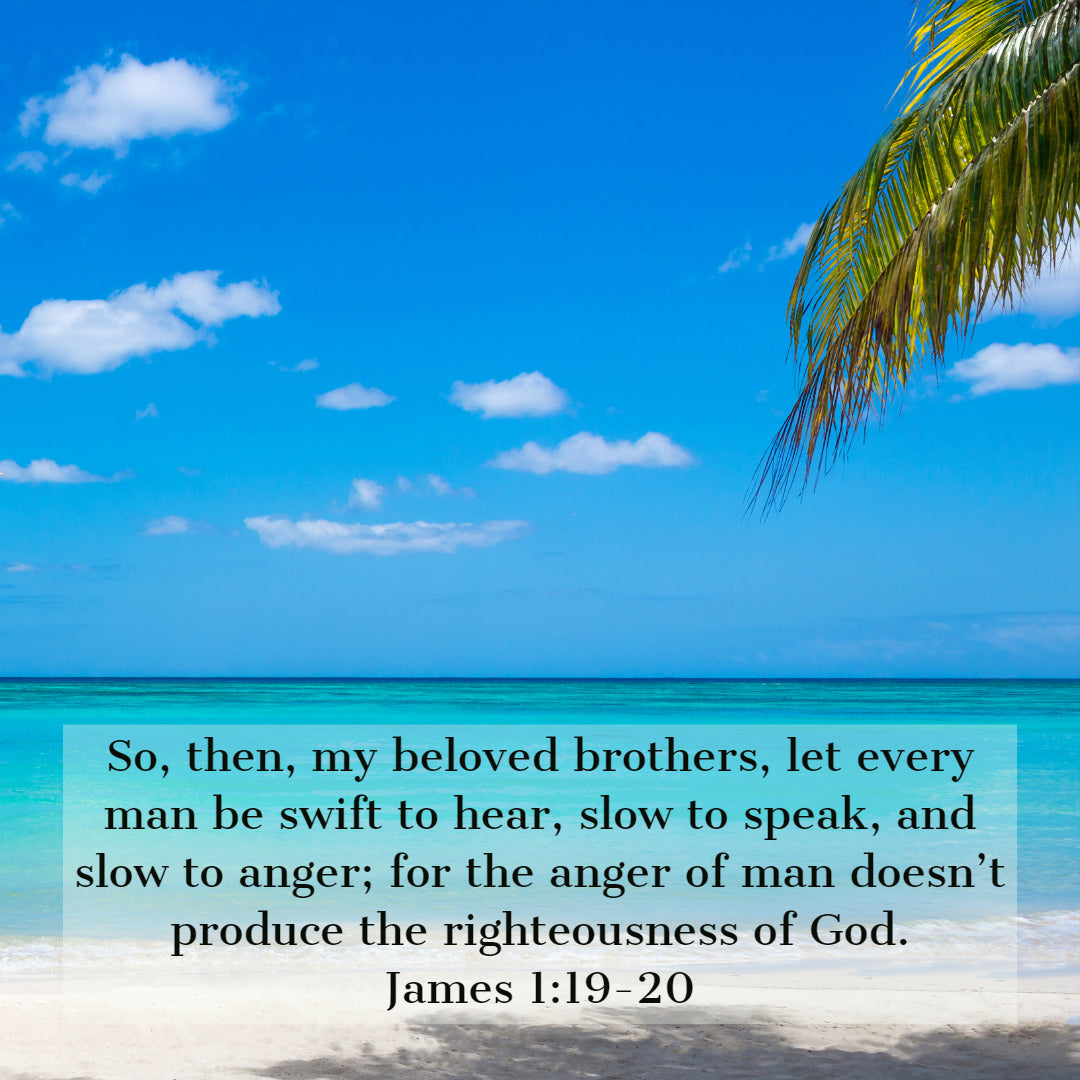 james 1:19-20 - slow to anger - free art download – bible verses to go