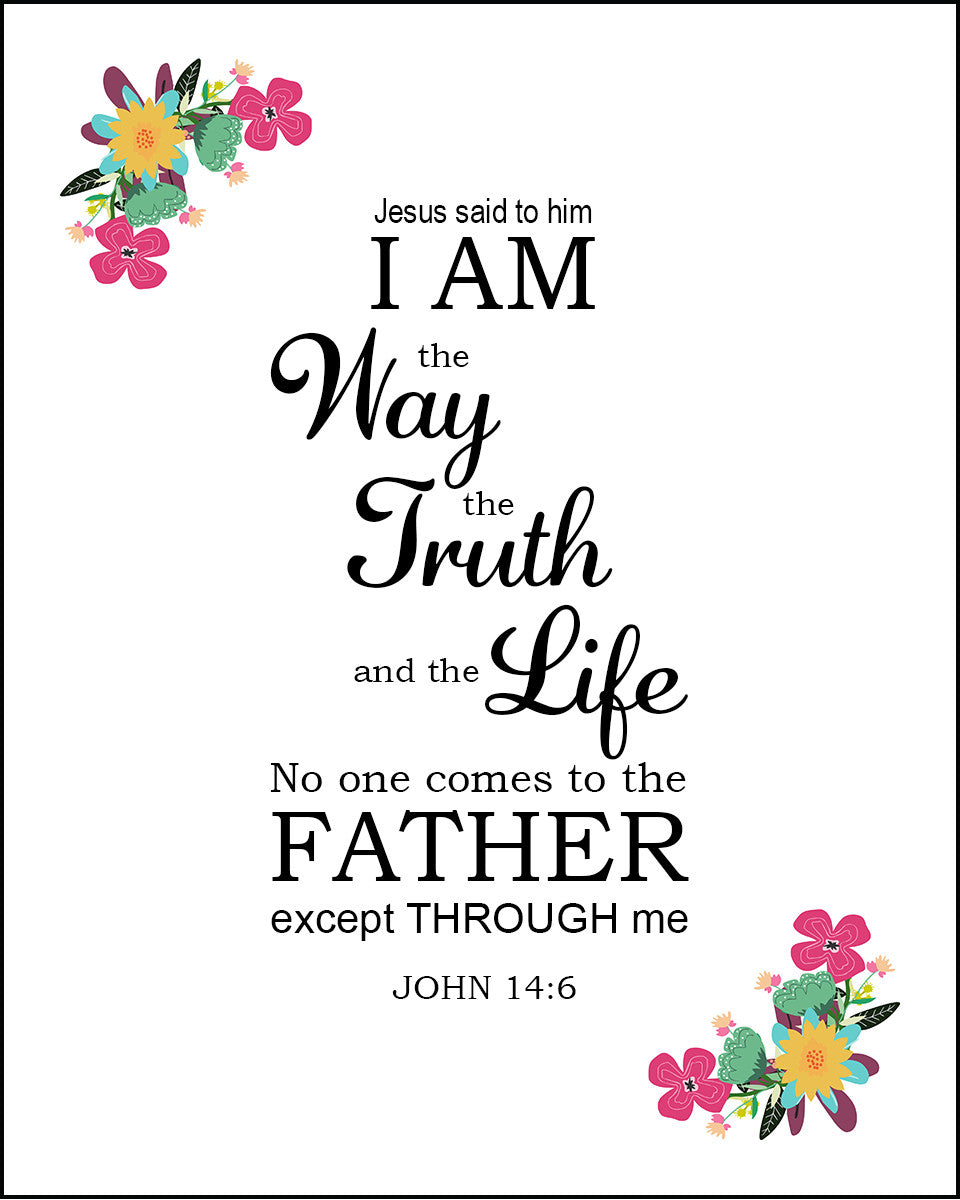 John 14 6 I Am The Way Free Bible Verse Art Downloads
