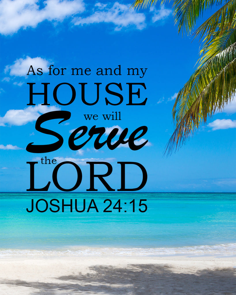Joshua 24 15 Quot Me And My House Quot Inspirational Art Bible