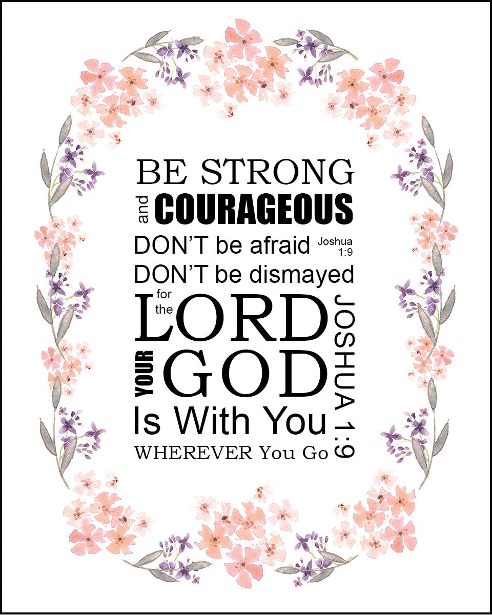 joshua 1 9 be strong and of good courage free bible art downloads