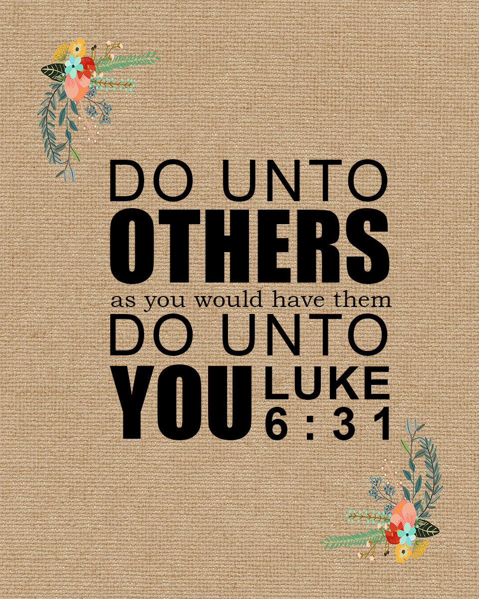 Luke 6 31 Do Unto Others Free Bible Verse Art Downloads