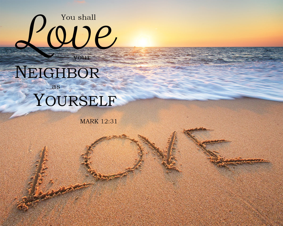 Mark 12 31 Love Your Neighbor Free Bible Verse Art