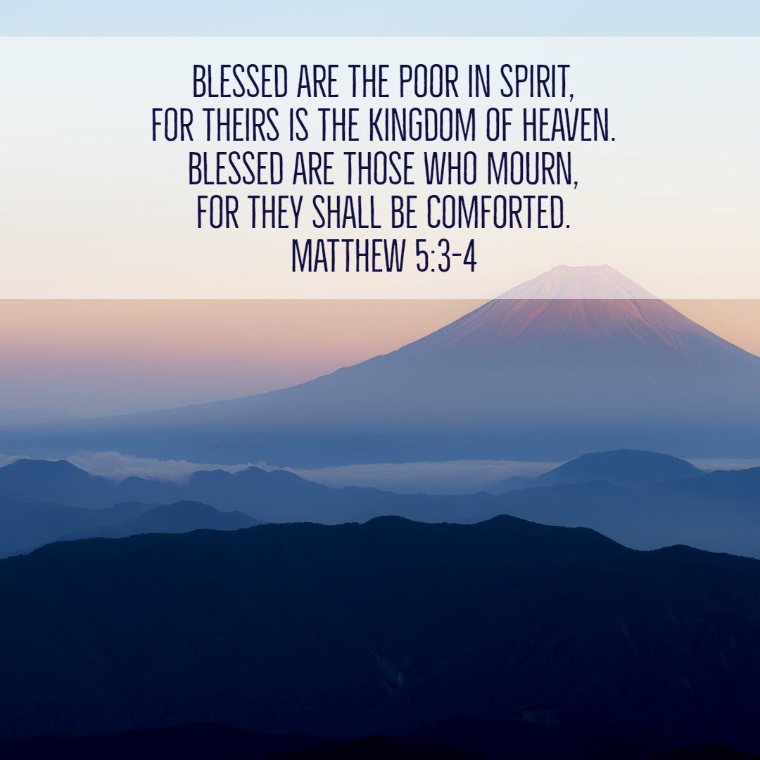 Matthew 5:3-4 - They Shall Be Comforted - Bible Verses To Go