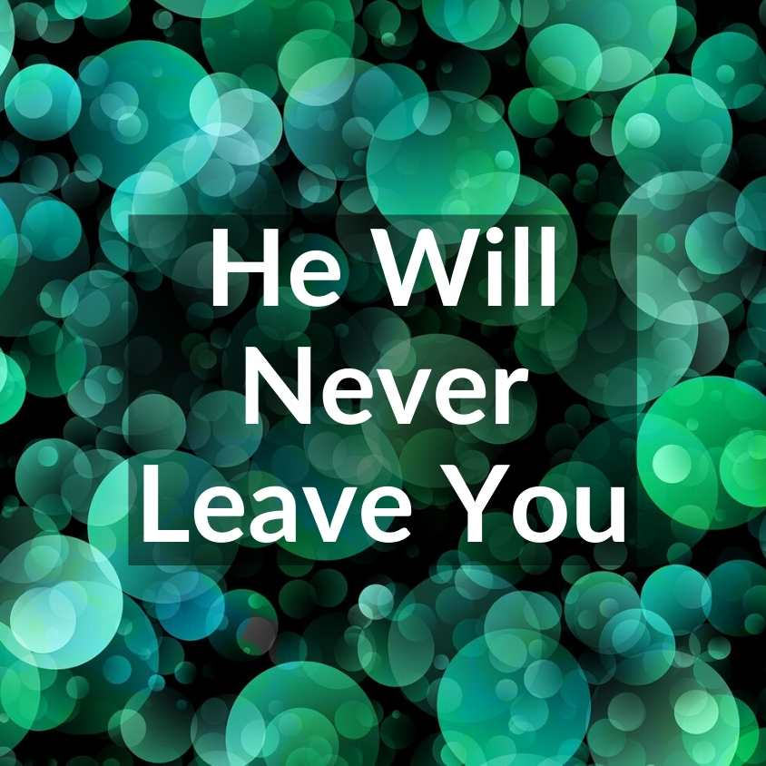Deut 31:6 Never Leave You - VIDEO