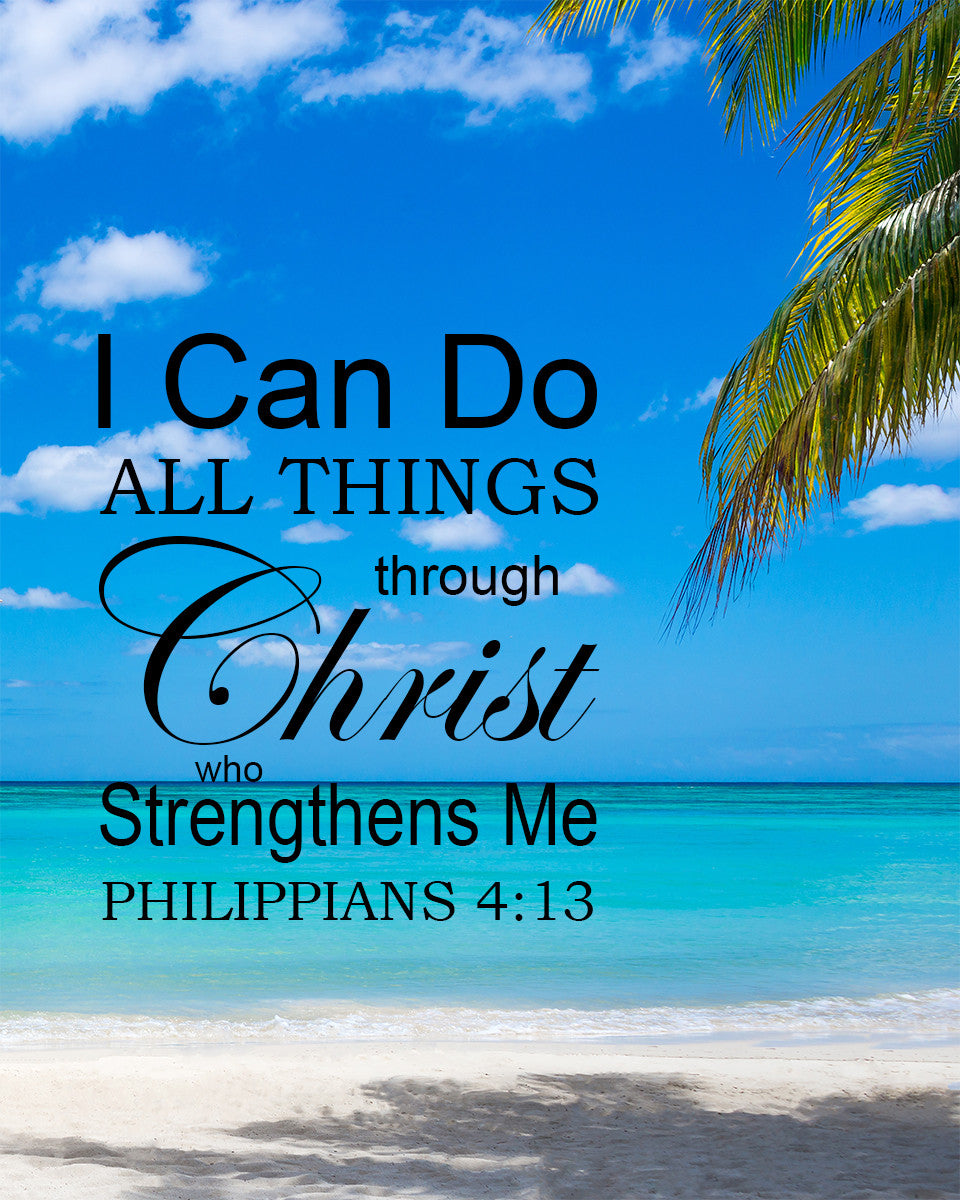 Philippians 413 I Can Do All Things Through Christ