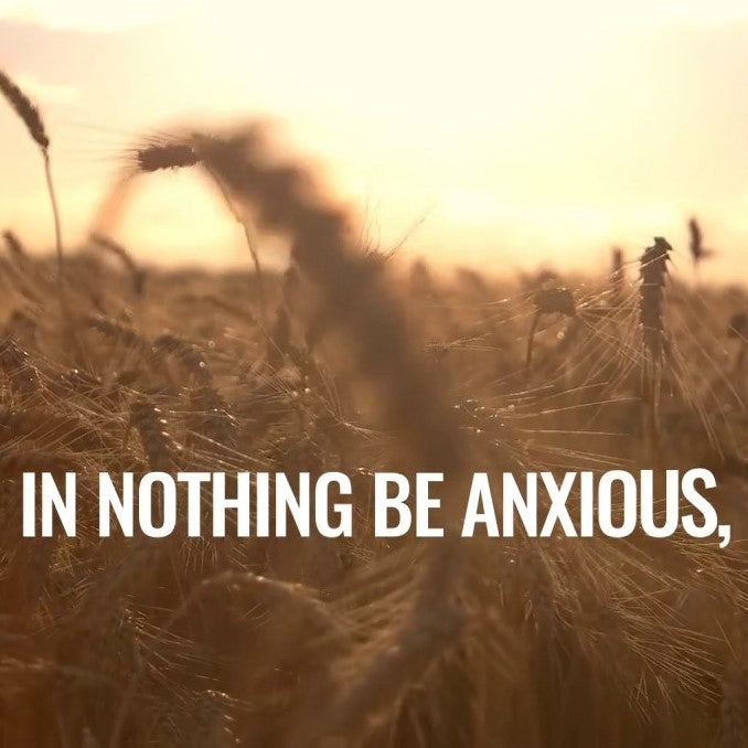 Philippians 4:6-7 No Anxiety - VIDEO