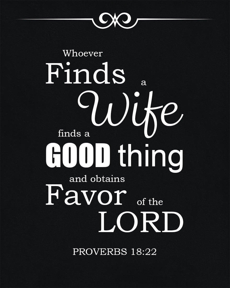 Whoever find a wife finds a good thing