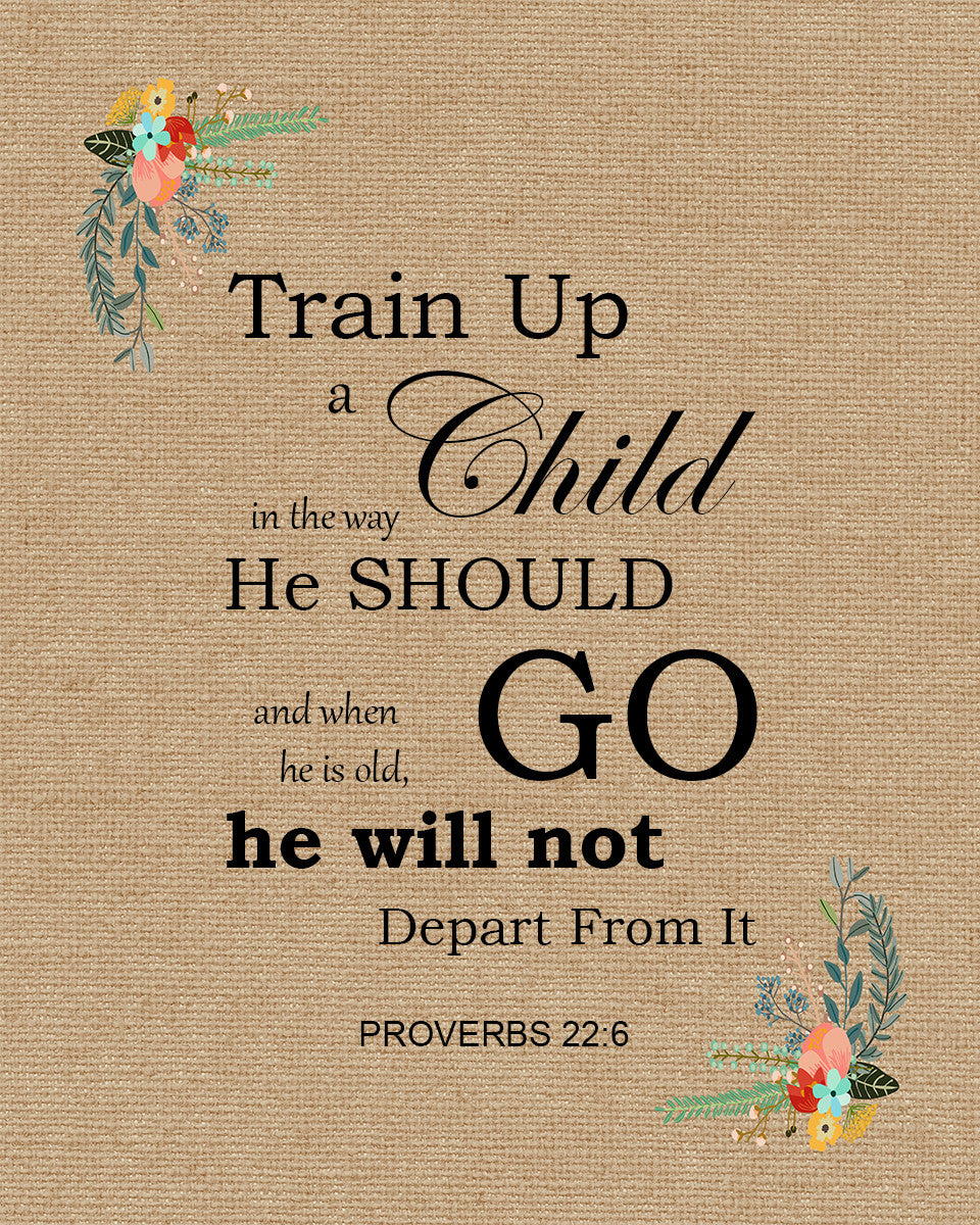 Proverbs 22 6 Train Up A Child Free Bible Verse Art