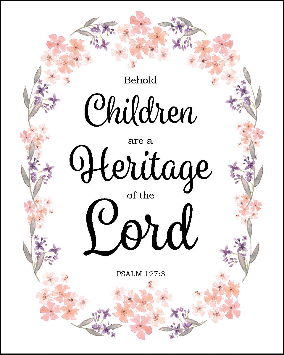 Psalm 127 3 Children Are A Heritage Free Bible Verse Art