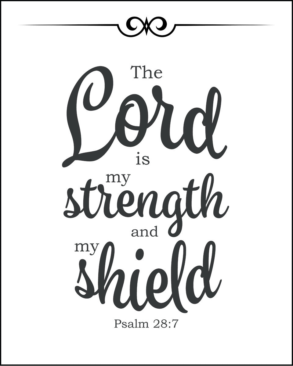 Psalm 28:7 The Lord is My Strength and My Shield - Free Art