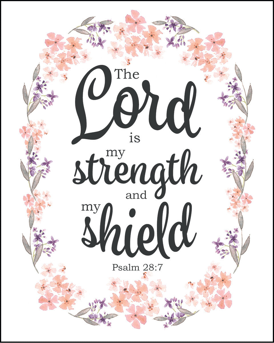 Psalm 28 7 My Strength And Shield Free Bible Verse Art