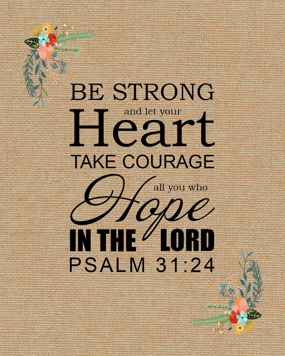 Psalm 31:24 Be Strong - Free Bible Verse Art Downloads – Bible ...